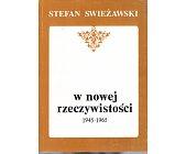 Szczegóły książki W NOWEJ RZECZYWISTOŚCI 1945 - 1965