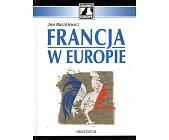 Szczegóły książki FRANCJA W EUROPIE