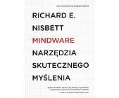 Szczegóły książki MINDWARE. NARZĘDZIA SKUTECZNEGO MYŚLENIA