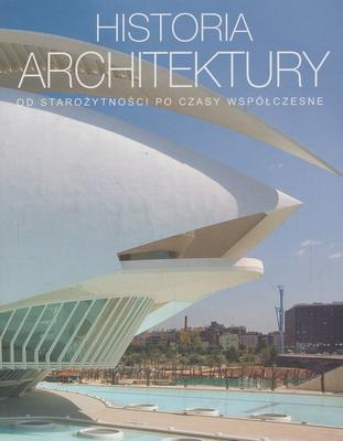 HISTORIA ARCHITEKTURY - OD STAROŻYTNOŚCI PO CZASY WSPÓŁCZESNE