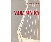 Szczegóły książki MOJA MATKA
