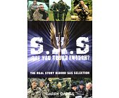 Szczegóły książki S.A.S. ARE YOU TOUGH ENOUGH? THE REAL STORY BEHIND SAS SELECTION