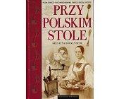 Szczegóły książki PRZY POLSKIM STOLE