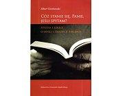 Szczegóły książki CÓŻ STANIE SIĘ, PANIE, JEŚLI SPYTAM?