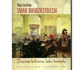 Szczegóły książki SMAKI DWUDZIESTOLECIA. ZWYCZAJE KULINARNE, BALE I BANKIETY