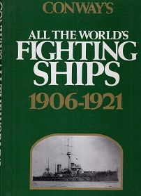 ALL THE WORLDS FIGTIN SHIPS 1906-1921