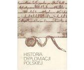 Szczegóły książki HISTORIA DYPLOMACJI POLSKIEJ - 3 TOMY