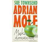 Szczegóły książki ADRIAN MOLE - MĘKI DORASTANIA