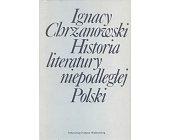 Szczegóły książki HISTORIA LITERATURY NIEPODLEGŁEJ POLSKI