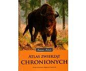 Szczegóły książki ATLAS ZWIERZĄT CHRONIONYCH