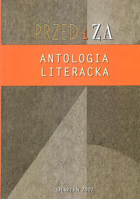 PRZED I ZA. ANTOLOGIA LITERACKA