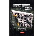 Szczegóły książki PIERWSZY HOLOCAUST XX WIEKU