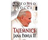 Szczegóły książki TAJEMNICE JANA PAWŁA II