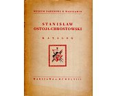 Szczegóły książki STANISŁAW OSTOJA-CHROSTOWSKI - KATALOG