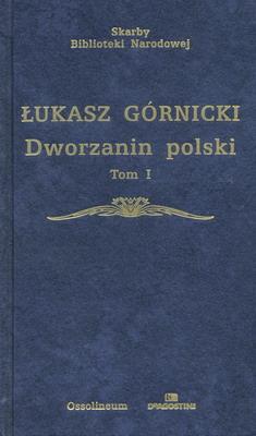 DWORZANIN POLSKI - 2 TOMY (SKARBY BIBLIOTEKI NARODOWEJ)