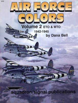 AIR FORCE COLORS VOL. 2: ETO&MTO, 1942-1945