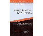 Szczegóły książki BOSKO - LUDZKA WSPÓLNOTA