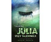 Szczegóły książki JULIA TRZY TAJEMNICE