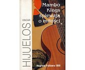 Szczegóły książki MAMBO KINGS ŚPIEWAJĄ O MIŁOŚCI