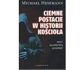 Szczegóły książki CIEMNE POSTACIE W HISTORII KOŚCIOŁA