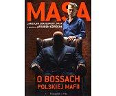 Szczegóły książki MASA O BOSSACH POLSKIEJ MAFII