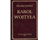 Szczegóły książki POLSKI PAPIEŻ KAROL WOJTYŁA - TOM 1