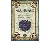 Szczegóły książki ALCHEMIK - SEKRETY NIEŚMIERTELNEGO NICHOLASA FLAMELA