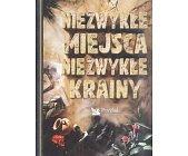 Szczegóły książki NIEZWYKŁE MIEJSCA, NIEZWYKŁE KRAINY