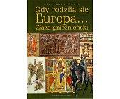 Szczegóły książki GDY RODZIŁA SIĘ EUROPA... ZJAZD GNIEŹNIEŃSKI