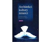 Szczegóły książki ARCHITEKCI KULTURY ŚMIERCI