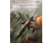Szczegóły książki F-105 THUNDERCHIEF UNITS OF THE VIETNAM WAR