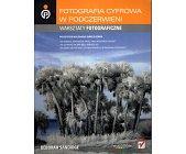 Szczegóły książki FOTOGRAFIA CYFROWA W PODCZERWIENI. WARSZTATY FOTOGRAFICZNE