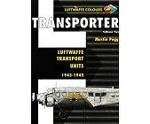 Szczegóły książki TRANSPORTER VOLUME TWO: LUFTWAFFE TRANSPORT UNITS 1943-1945