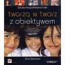 Szczegóły książki TWARZĄ W TWARZ Z OBIEKTYWEM. SZTUKA FOTOGRAFOWANIA LUDZI