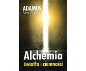 Szczegóły książki ALCHEMIA ŚWIATŁA I CIEMNOŚCI
