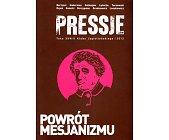 Szczegóły książki PRESSJE - POWRÓT MESJANIZMU