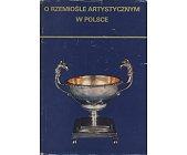 Szczegóły książki O RZEMIOŚLE ARTYSTYCZNYM W POLSCE