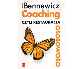 Szczegóły książki COACHING CZYLI RESTAURACJA OSOBOWOŚCI