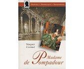 Szczegóły książki MADAME DE POMPADOUR