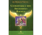 Szczegóły książki UZDRAWIAJĄCA MOC ARCHANIOŁA RAFAELA