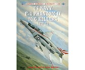 Szczegóły książki US NAVY F-4 PHANTOM II MIG KILLERS 1972-73 (OSPREY COMBAT AIRCRAFT 30)