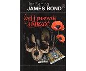 Szczegóły książki JAMES BOND 007. ŻYJ I POZWÓL UMRZEĆ