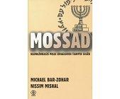 Szczegóły książki MOSSAD - NAJWAŻNIEJSZE MISJE IZRAELSKICH TAJNYCH SŁUŻB