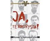 Szczegóły książki JA, TERRORYSTA
