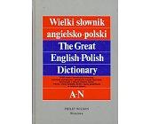 Szczegóły książki WIELKI SŁOWNIK ANGIELSKO - POLSKI Z SUPLEMENTEM - 2 TOMY