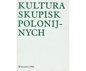 Szczegóły książki KULTURA SKUPISK POLONIJNYCH