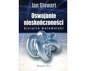 Szczegóły książki OSWAJANIE NIESKOŃCZONOŚCI. HISTORIA MATEMATYKI