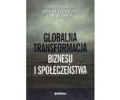 Szczegóły książki GLOBALNA TRANSFORMACJA BIZNESU I SPOŁECZEŃSTWA
