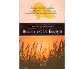 Szczegóły książki OSTATNIA KWADRA KSIĘŻYCA