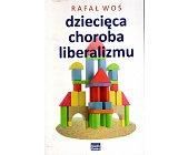 Szczegóły książki DZIECIĘCA CHOROBA LIBERALIZMU